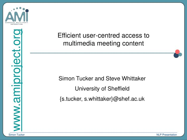 efficient user centred access to multimedia meeting content n.