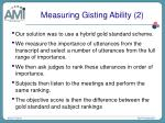 measuring gisting ability 2
