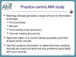 practice centric ami study