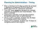 planning for administration timing
