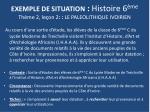 exemple de situation histoire 6 me th me 2 le on 2 le paleolithique ivoirien