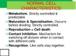 normal cell characteristics