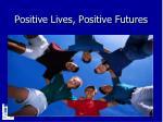 positive lives positive futures