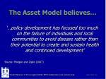 the asset model believes