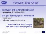 verktyg 6 ergo check