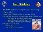 body shielding the best method of beating reflections at close range