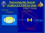 narrowing the search sarsat cospas only