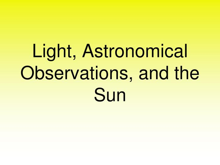 light astronomical observations and the sun n.