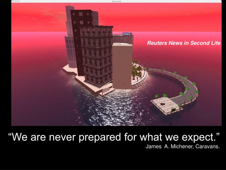 We are never prepared for what we expect james a michener caravans