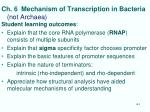 ch 6 mechanism of transcription in bacteria not archaea