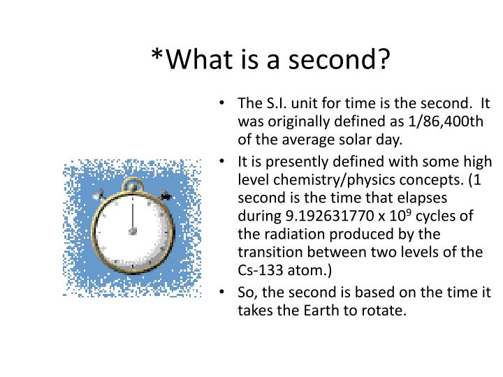 *What is a second?