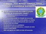 o brasil dos novos tempos 1985 1990 a rep blica velh ssima1
