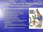 o brasil dos novos tempos 1985 1990 a rep blica velh ssima2