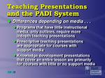 teaching presentations and the padi system4