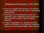 johannes hyrcanos 134 104