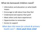 what do bereaved children need
