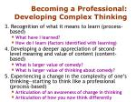 becoming a professional developing complex thinking1