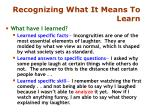 recognizing what it means to learn