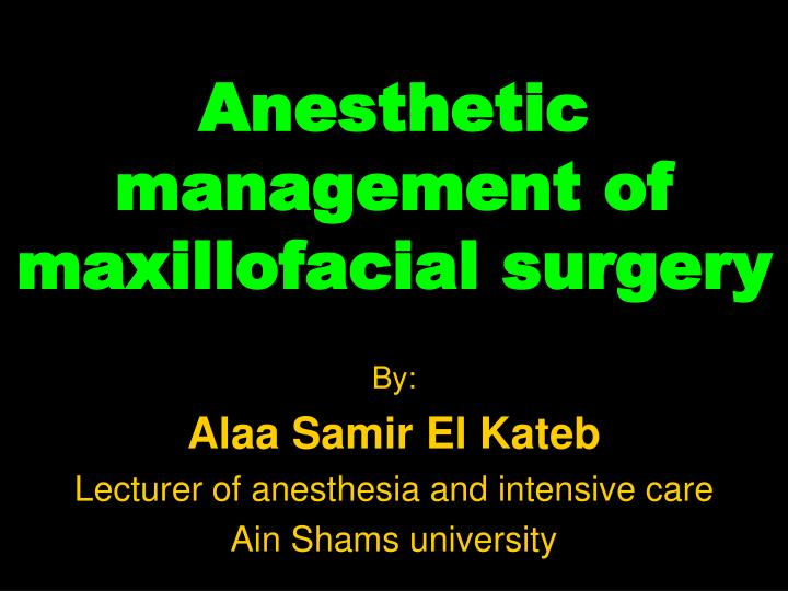 anesthetic management of maxillofacial surgery n.