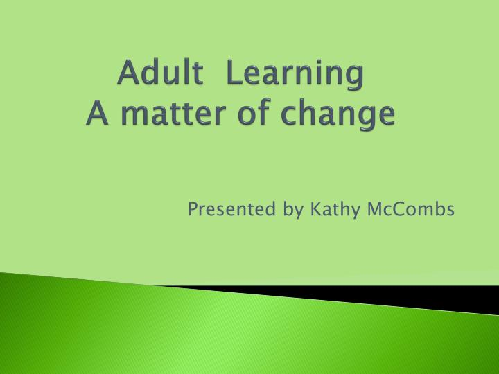 adult learning a matter of change n.