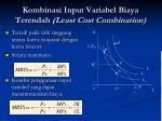kombinasi input variabel biaya terendah least cost combination