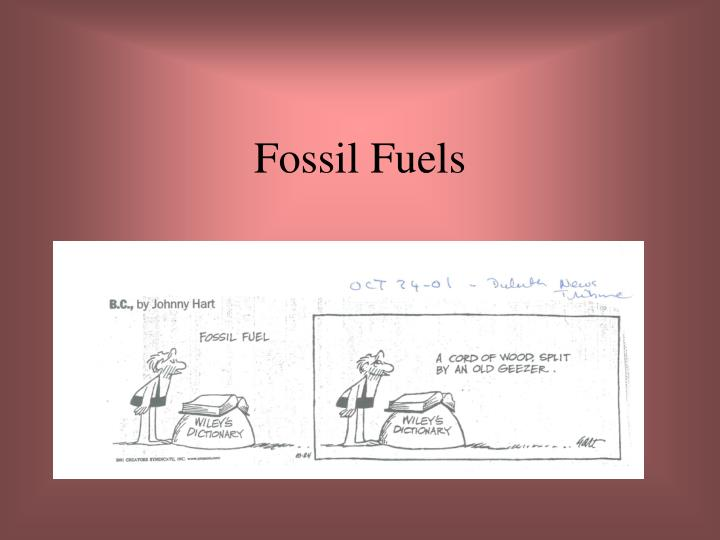 fossil fuels n.