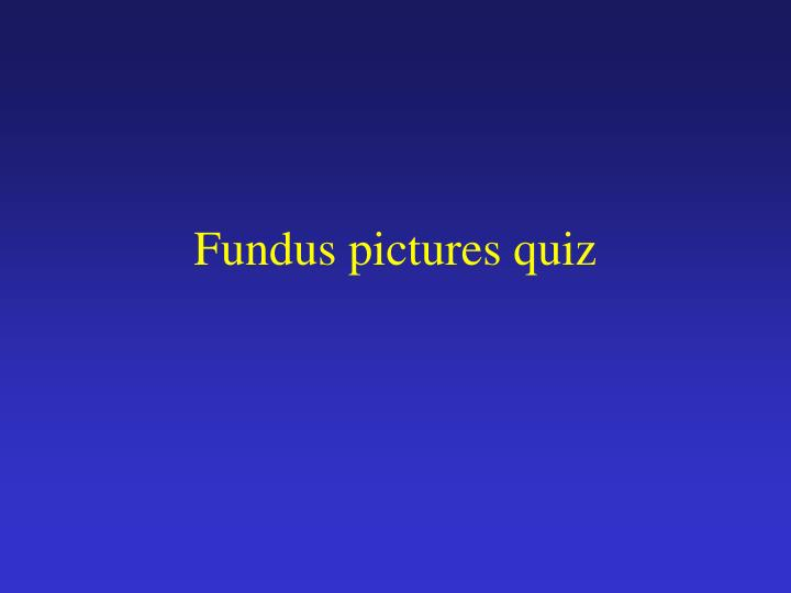 fundus pictures quiz n.
