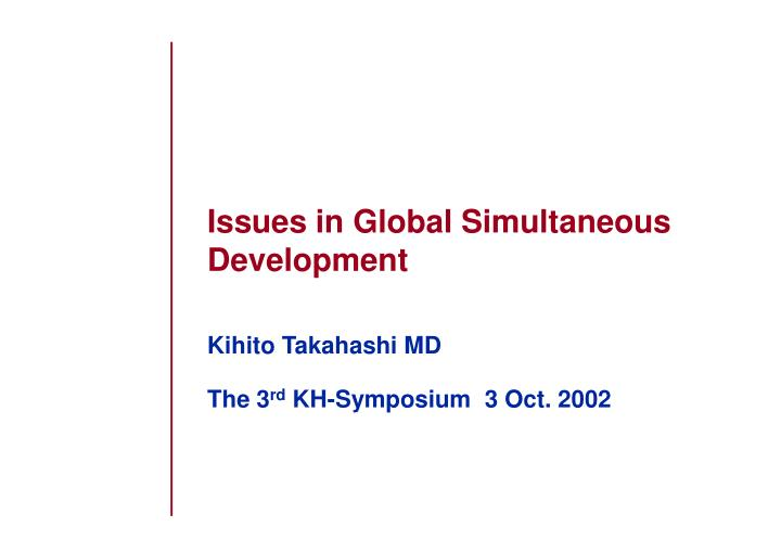 Issues in Global Simultaneous Development