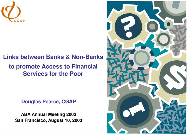 links between banks non banks to promote access to financial services for the poor n.