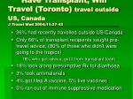 have transplant will travel toronto travel outside us canada j travel med 2004 11 37 43