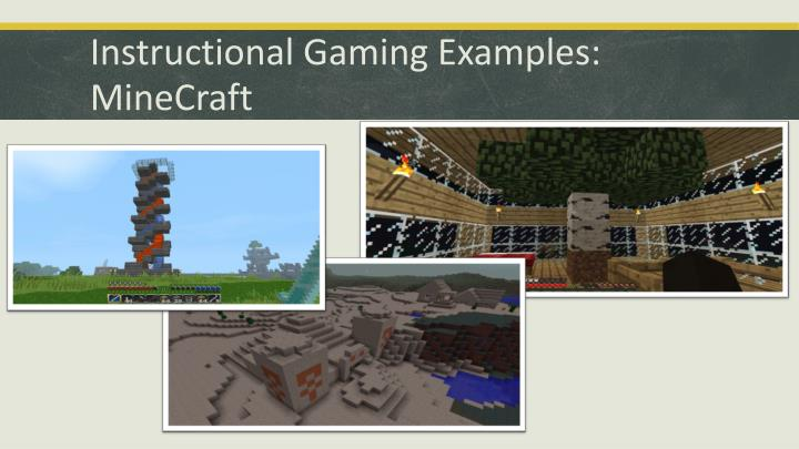 Instructional Gaming Examples: