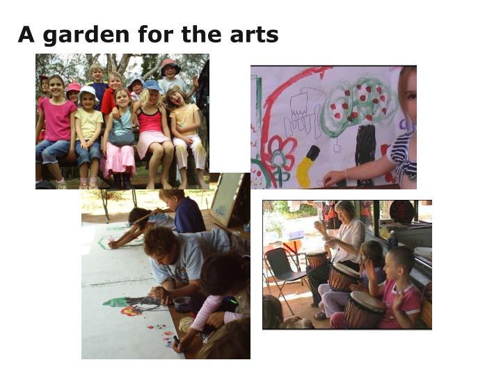 A garden for the arts