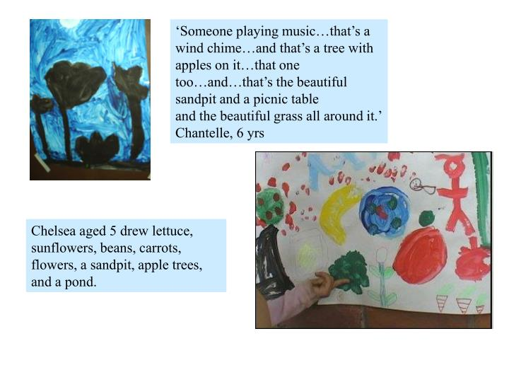 'Someone playing music…that's a wind chime…and that's a tree with apples on it…that one too…and…that's the beautiful sandpit and a picnic table