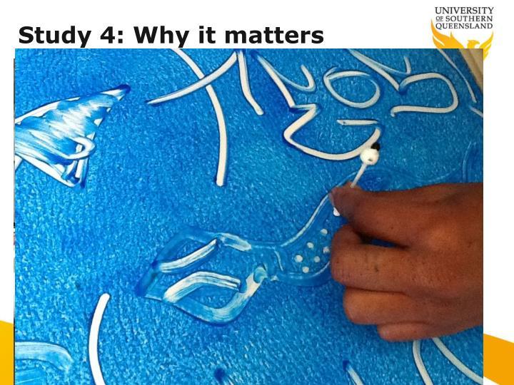 Study 4: Why it matters