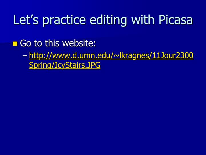 Let's practice editing with Picasa