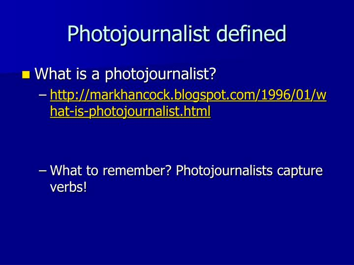 Photojournalist defined