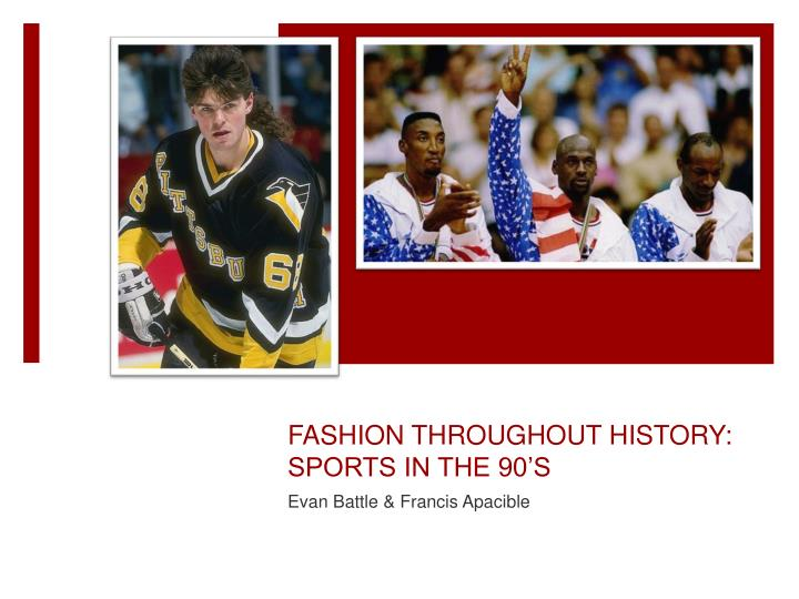 Fashion throughout history sports in the 90 s