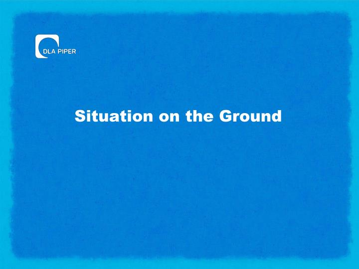 Situation on the Ground