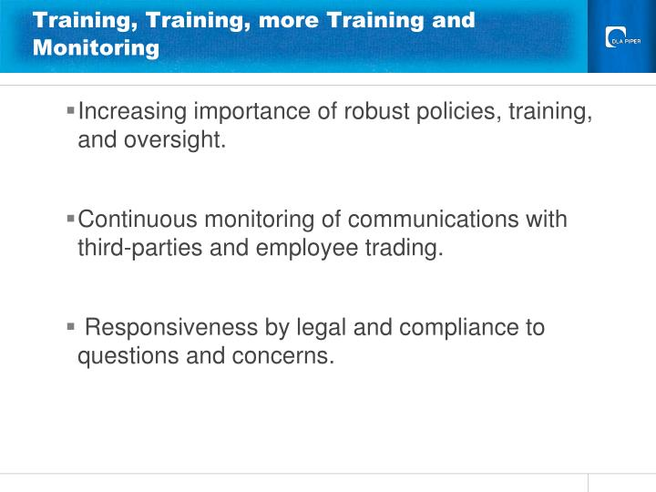 Training, Training, more Training and Monitoring