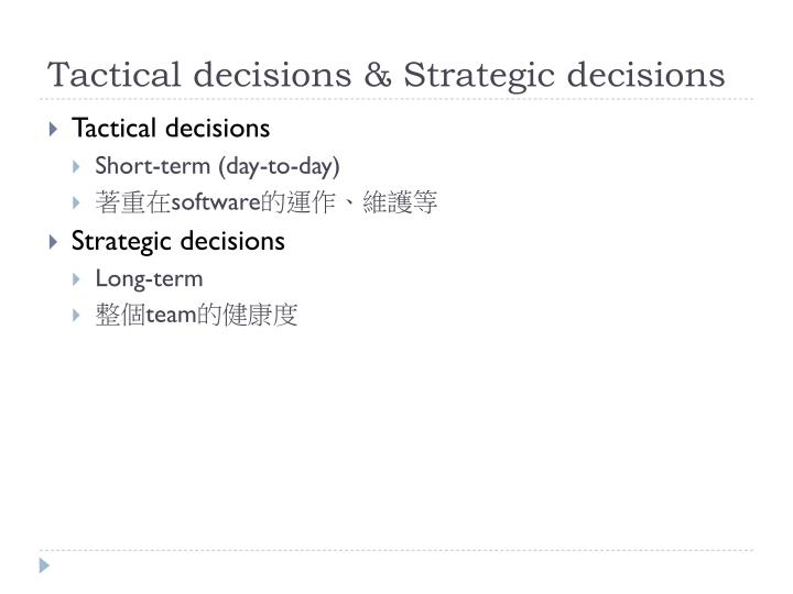 Tactical decisions & Strategic decisions