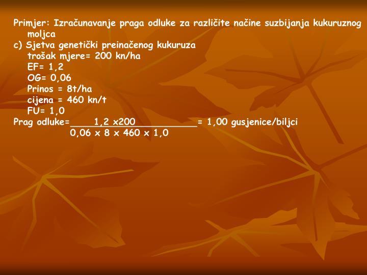 Primjer: Izračunavanje praga odluke za različite načine suzbijanja kukuruznog moljca