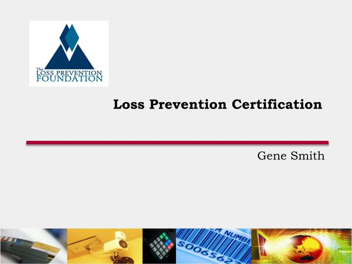 PPT - Loss Prevention Certification PowerPoint Presentation - ID:6991572