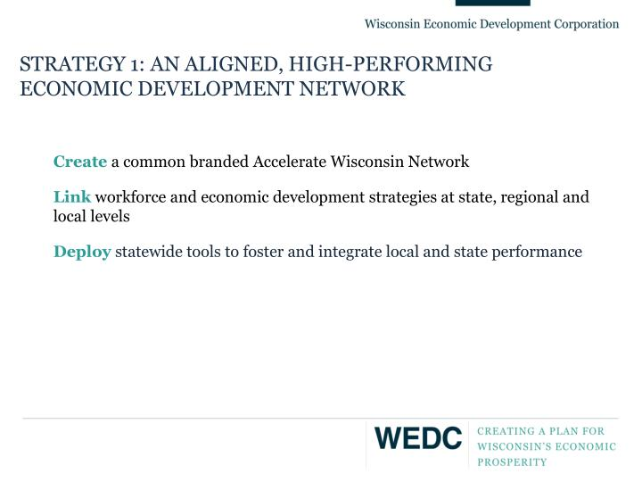 STRATEGY 1: AN ALIGNED, HIGH-PERFORMING ECONOMIC DEVELOPMENT NETWORK