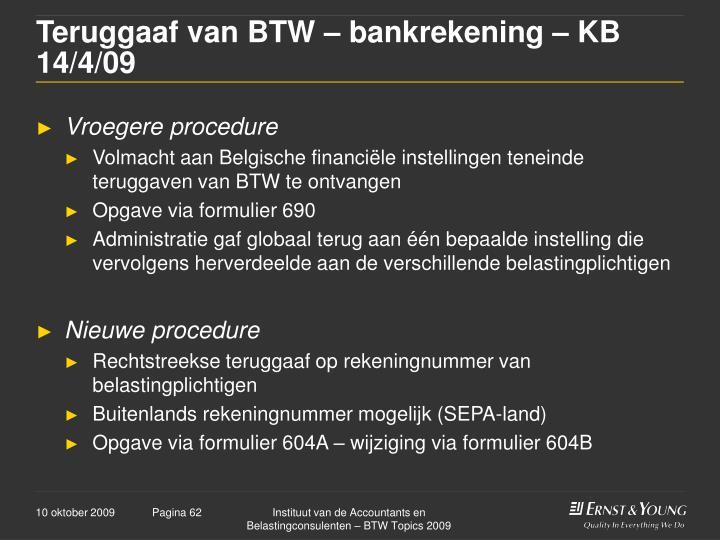 Teruggaaf van BTW – bankrekening – KB 14/4/09