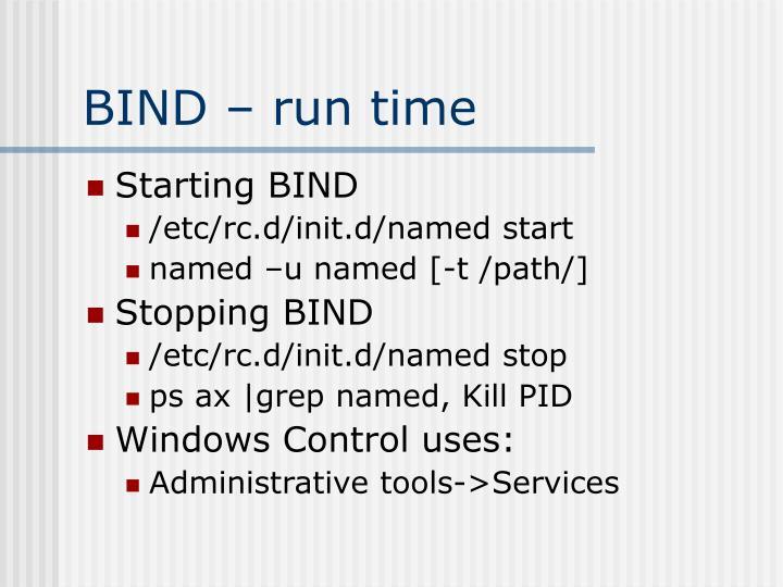 BIND – run time