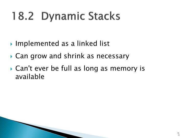 18.2  Dynamic Stacks