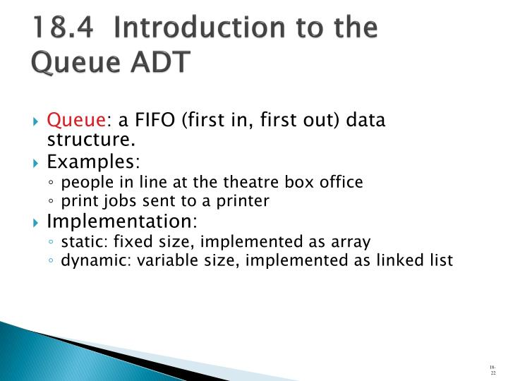 18.4  Introduction to the Queue ADT