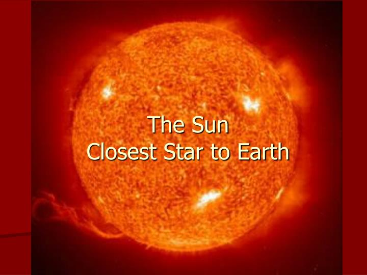 presentation of the sun Easy science for kids sun - the closest star to our earth - learn fun facts about animals, the human body, our planet and much more fun free sun - the closest star to our earth activities.