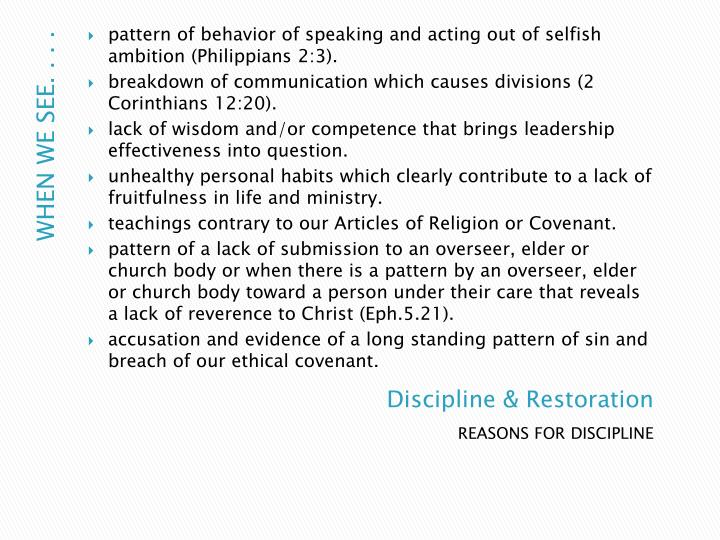 pattern of behavior of speaking and acting out of selfish ambition (Philippians 2:3).