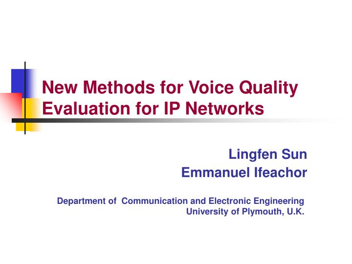 new methods for voice quality evaluation for ip networks n.